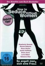 How To Seduce Difficult Women - So angelt man sich eine Frau