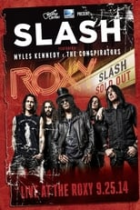 Slash Featuring Myles Kennedy & The Conspirators - Live At The Roxy