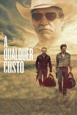 A Qualquer Custo (2016) Torrent Dublado e Legendado