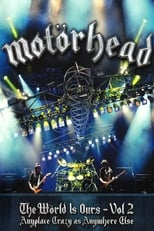 Motörhead: The Wörld Is Ours, Vol 2 - Anyplace Crazy as Anywhere Else