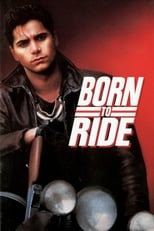 Official movie poster for Born to Ride (1991)