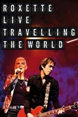 Roxette: Live – Traveling the World (2013) Torrent Music Show