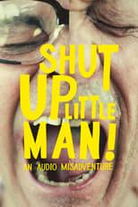 Shut up, Little Man!