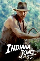 Indiana Jones — Eine Saga erobert die Welt
