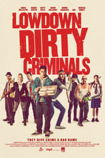 Lowdown Dirty Criminals (2020) Torrent Dublado e Legendado