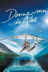 Film Donne-moi des ailes streaming