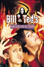 Bill & Ted: Dois Loucos no Tempo Torrent