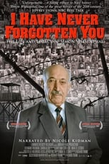 I Have Never Forgotten You: The Life & Legacy of Simon Wiesenthal