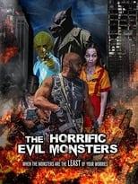 Poster Image for Movie - The Horrific Evil Monsters
