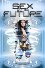 Sex and the Future (2020) Torrent Legendado