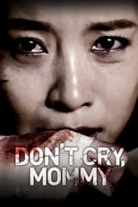 Image Don't Cry, Mommy (2012)