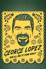 George Lopez: We\'ll Do It for Half