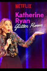 Katherine Ryan: Glitter Room