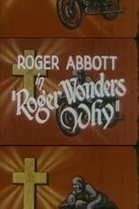 Roger Wonders Why