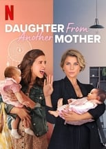 Daughter From Another Mother: Season 1 (2021)