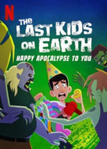 Poster Image for Movie - The Last Kids on Earth: Happy Apocalypse to You