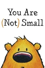 Poster for You Are (Not) Small