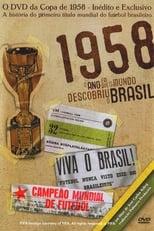 1958 - O Ano Em Que O Mundo Descobriu O Brasil