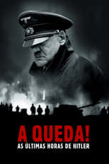 A Queda! As Últimas Horas de Hitler (2004) Torrent Dublado e Legendado