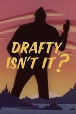 Drafty, Isn't It?