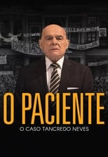 Image O Paciente – O Caso Tancredo Neves