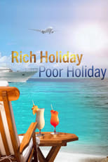 Rich Holiday, Poor Holiday