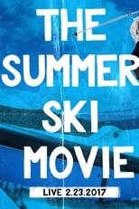 The Summer Ski Movie