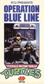 Operation Blue Line, Starring: Teenage Mutant Ninja Turtles