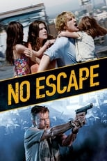 Official movie poster for No Escape (2015)