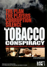 The Tobacco Conspiracy: The Backroom Deals of a Deadly Industry