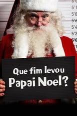 Que fim levou Papai Noel? (2014) Torrent Dublado e Legendado