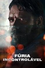 Fúria Incontrolável (2020) Torrent Dublado e Legendado