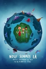 Film Nous sommes là: Notes concernant la vie sur la planète terre streaming