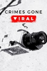 Crimes Gone Viral Saison 1 Episode 1