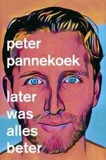 Peter Pannekoek: Later Was Alles Beter