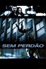Sem Perdão (2013) Torrent Dublado e Legendado