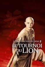film Il était une fois en Chine 3 : Le tournoi du lion streaming