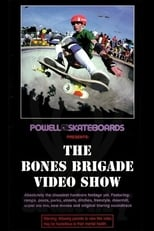 Powell Peralta: The Bones Brigade Video Show
