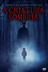 A Criatura Sombria (2017) Torrent Dublado e Legendado