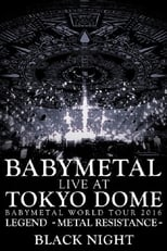 Babymetal - Live at Tokyo Dome: Black Night - World Tour 2016