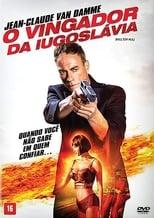 O Vingador da Iugoslávia (2017) Torrent Dublado e Legendado
