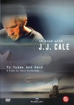 J.J. Cale - To Tulsa And Back (On tour with J.J. Cale)
