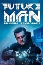 Future Man 1ª Temporada Completa Torrent Dublada e Legendada