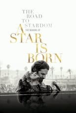 The Road to Stardom: The Making of A Star is Born