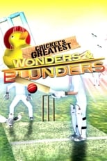 Cricket's Greatest Wonders & Blunders