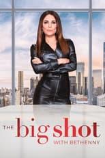 The Big Shot with Bethenny Saison 1 Episode 2