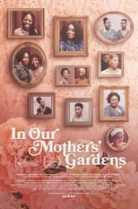 Poster Image for Movie - In Our Mothers' Gardens