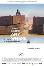 I Don't Belong Anywhere: The Cinema of Chantal Akerman