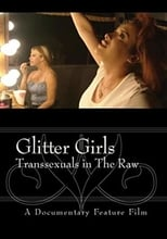 Glitter Girls Transsexuals in the Raw