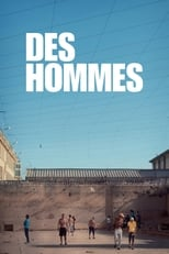 Documentaire Des Hommes streaming